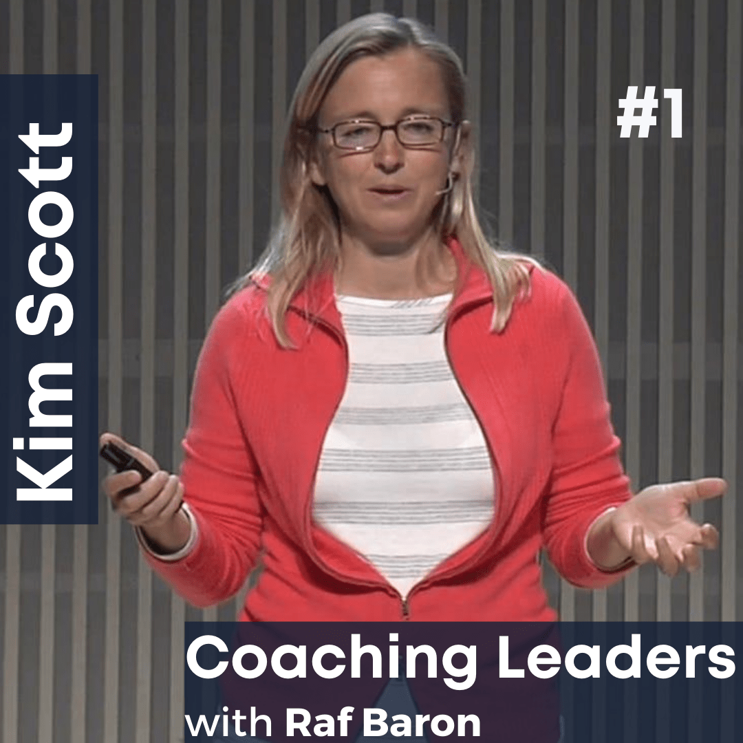 Episode 1: Kim Scott. Coaching your team with a Radical Candor