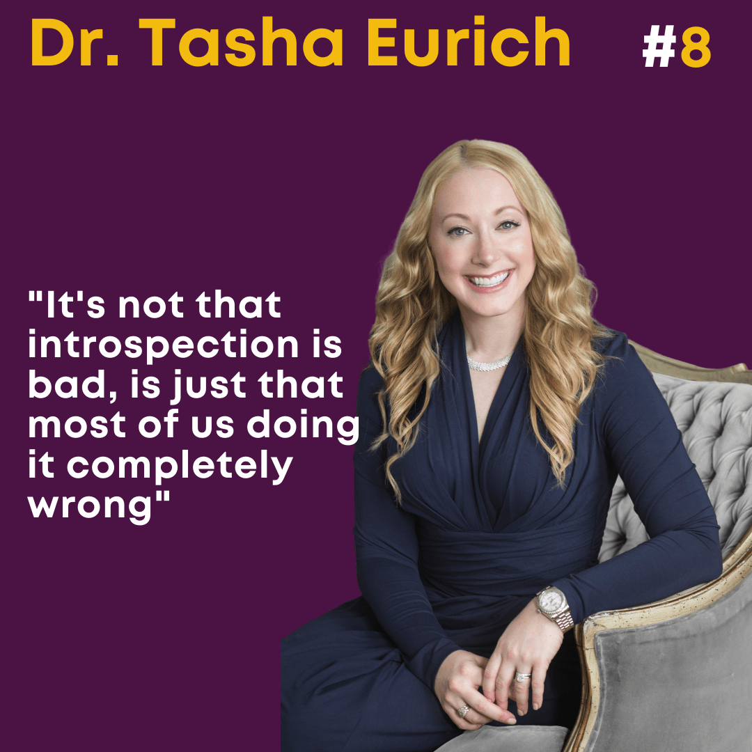 Episode 8: Dr. Tasha Eurich. How to become self-aware person