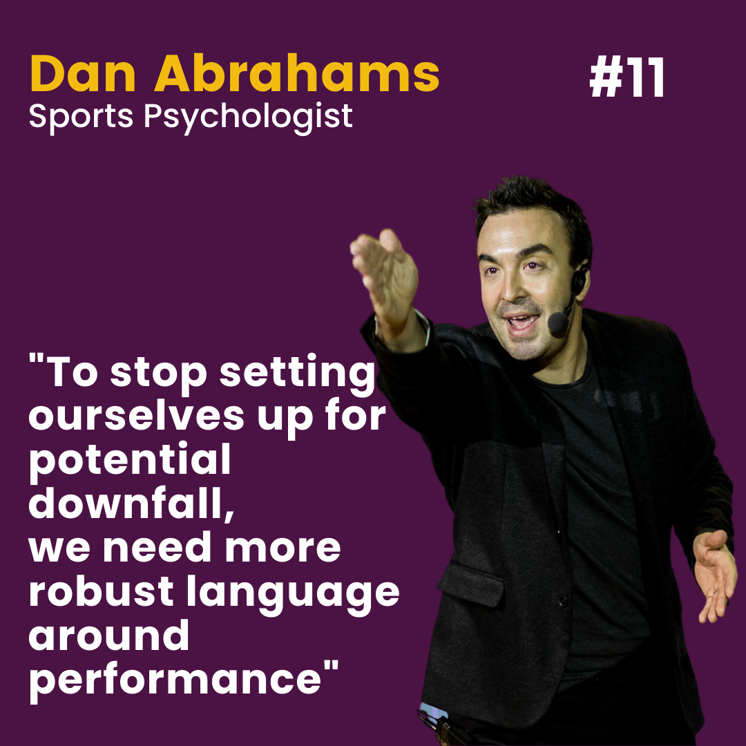 Episode 11. Dan Abrahams. How to develop a High Performing Mindset within your team