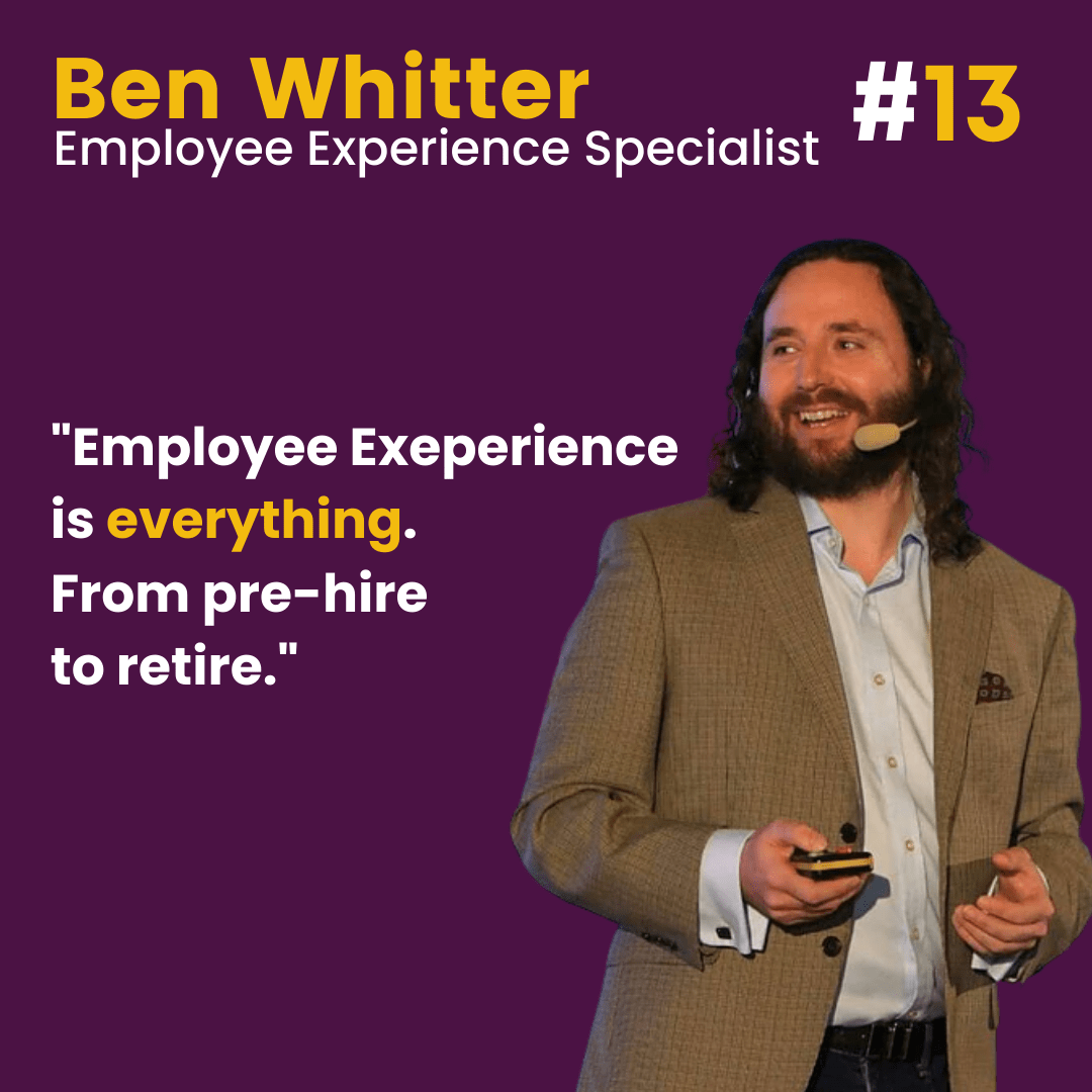 Episode 13: Ben Whitter. Welcome to the Employee Experience Movement