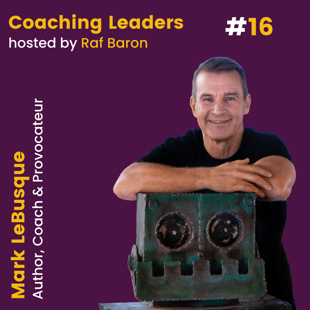 Episode 16: Mark LeBusque. Treating your team as human beings not as employees.